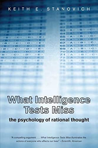 What Intelligence Tests Miss: The Psychology of Rational Thought von Yale University Press