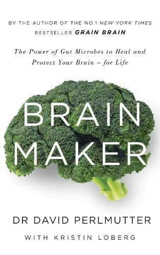 Brain Maker: The Power of Gut Microbes to Heal and Protect Your Brain - for Life von Yellow Kite