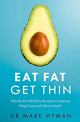 Eat Fat Get Thin: Why the Fat We Eat Is the Key to Sustained Weight Loss and Vibrant Health von Yellow Kite