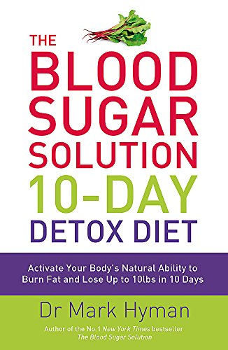 The Blood Sugar Solution 10-Day Detox Diet: Activate Your Body's Natural Ability to Burn fat and Lose Up to 10lbs in 10 Days von Yellow Kite