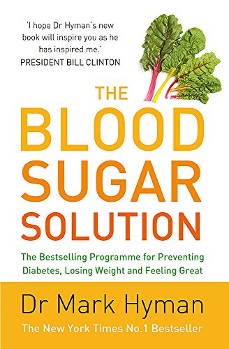 The Blood Sugar Solution: The Bestselling Programme for Preventing Diabetes, Losing Weight and Feeling Great von Hodder & Stoughton General Division