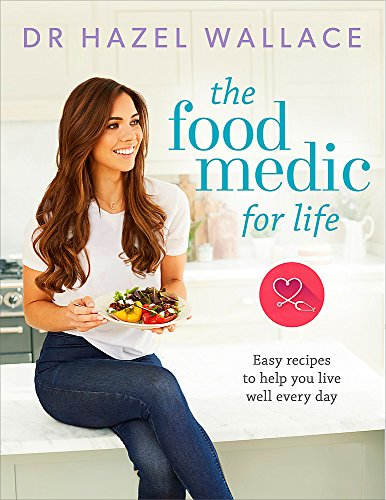 The Food Medic for Life: Easy recipes to help you live well every day von Yellow Kite