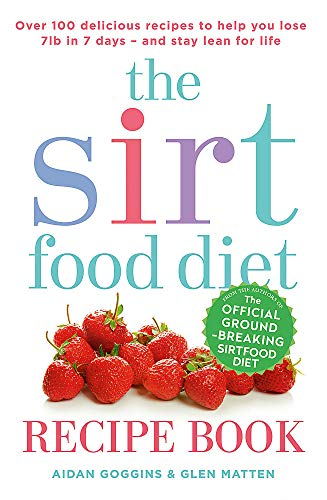 The Sirtfood Diet Recipe Book: THE ORIGINAL OFFICIAL SIRTFOOD DIET RECIPE BOOK TO HELP YOU LOSE 7LBS IN 7 DAYS von Yellow Kite