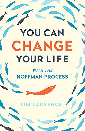 You Can Change Your Life: With the Hoffman Process von Yellow Kite