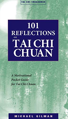 101 Reflections on Tai Chi Chuan: A Motivational Guide for Tai Chi Chuan (Tai Chi Treasures) von YMAA Publication Center