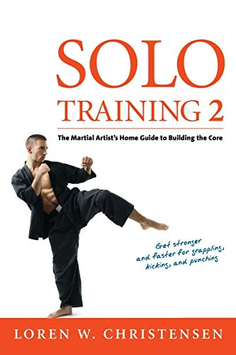 Solo Training 2: The Martial Artist's Guide to Building the Core von YMAA Publication Center