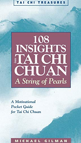108 Insights into Tai Chi Chuan: A String of Pearls (Tai Chi Treasures) von YMAA Publication Center