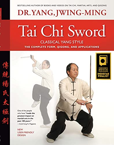 Tai Chi Sword Classical Yang Style: The Complete Form, Qigong, and Applications von YMAA Publication Center