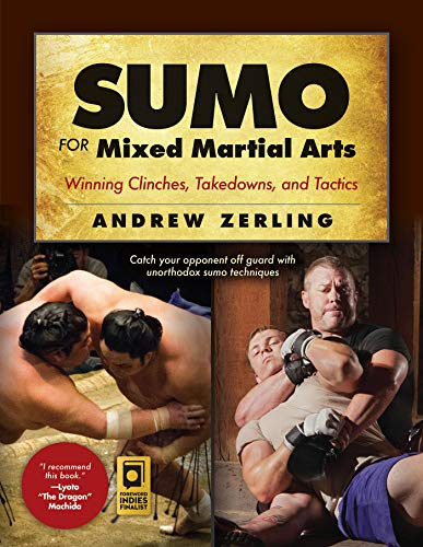 Sumo for Mixed Martial Arts: Winning Clinches, Takedowns, & Tactics von YMAA Publication Center