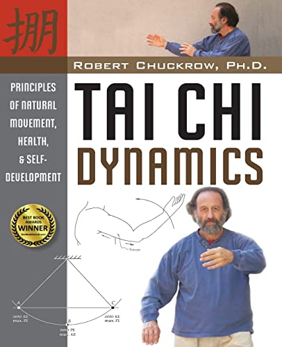 Tai Chi Dynamics: Principles of Natural Movement, Health & Self-Development (Martial Science) von YMAA Publication Center