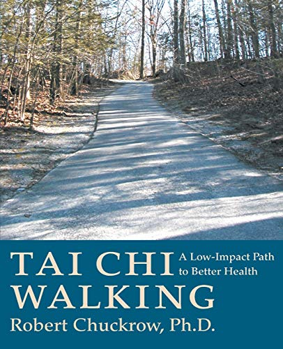 Tai Chi Walking: A Low-impact Path to Better Health von YMAA Publication Center