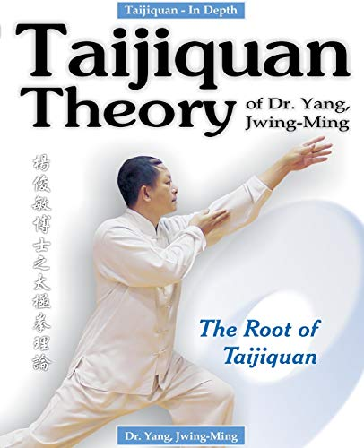Taijiquan Theory of Dr.Yang, Jwing-Ming: The Root of Taijiquan von YMAA Publication Center