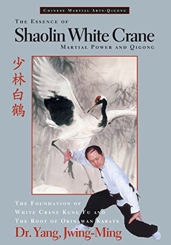 Essence of Shaolin White Crane: Martial Power and Qigong von YMAA Publication Center