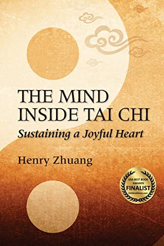 The Mind Inside Tai Chi Chuan: Sustaining a Joyful Heart von YMAA Publication Center
