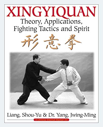 Xingyiquan: Theory, Applications, Fighting Tactics and Spirit von YMAA Publication Center