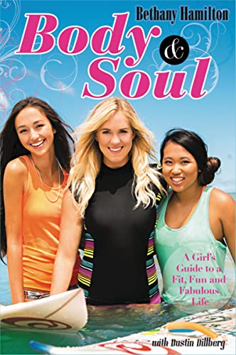 Body and Soul: A Girl's Guide to a Fit, Fun and Fabulous Life von Zondervan