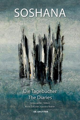 Die Tagebücher / The Diaries: Ich bin eine Weltensammlerin. Die Tagebücher der Künstlerin Soshana / I am a Collector of Worlds. The Diaries of the Artist Soshana von de Gruyter