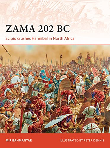 Zama 202 BC: Scipio crushes Hannibal in North Africa (Campaign, Band 299) von Osprey Publishing