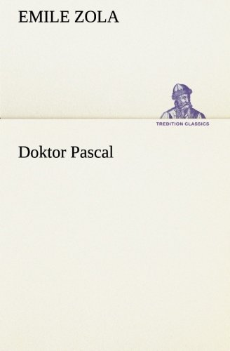 Doktor Pascal (TREDITION CLASSICS) von tredition